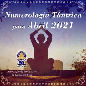 Numerologia Tântrica <BR>para Abril 2021