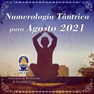 Numerologia Tântrica <BR>para Agosto 2021